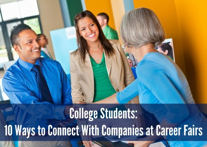 College Students: 10 Ways to Connect With Companies at Career Fairs