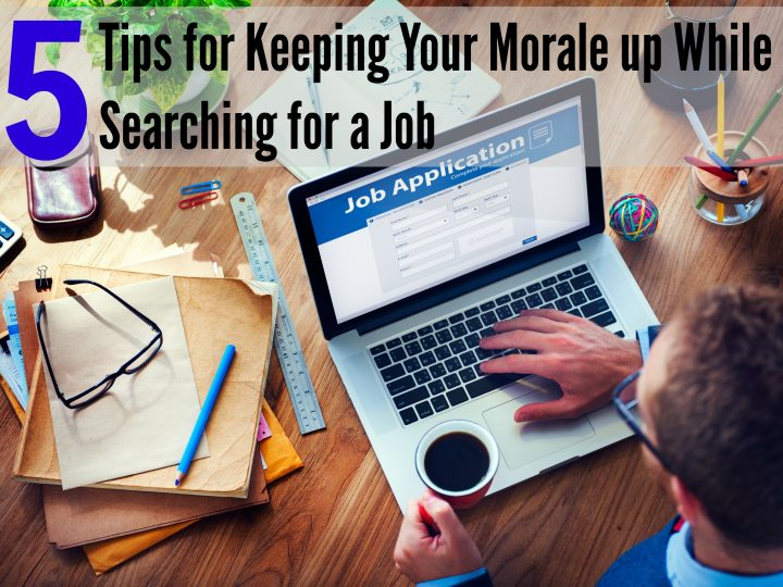 5 Tips for Keeping Your Morale up While Searching for a Job